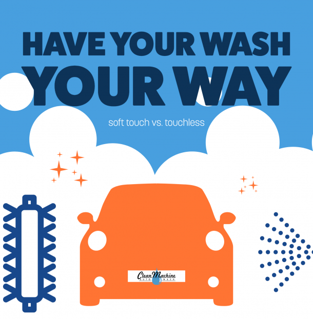 Have your car wash your way. Know the pros and cons of soft touch and touchless.